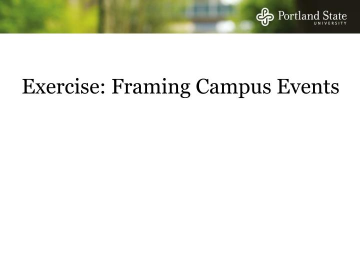 Exercise: Framing Campus Events