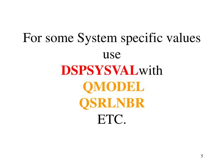 For some System specific values