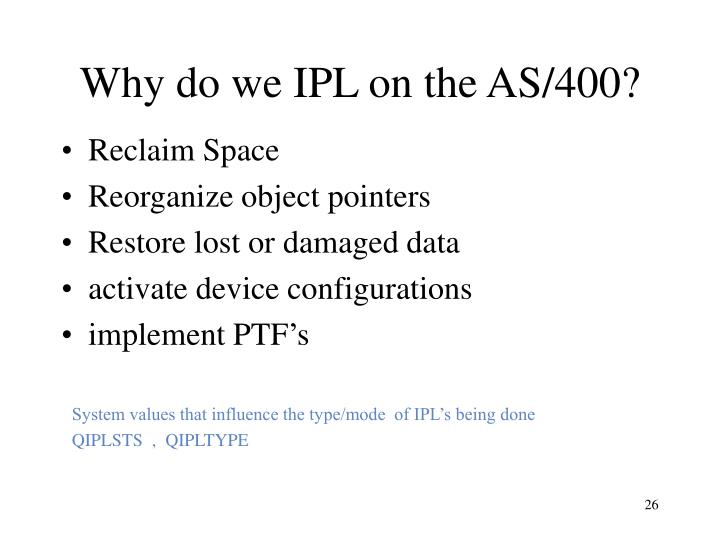 Why do we IPL on the AS/400?