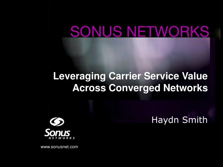 Leveraging Carrier Service Value Across Converged Networks