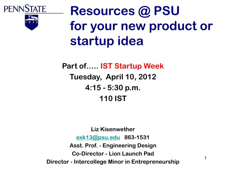 Resources @ psu for your new product or startup idea