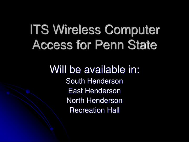 its wireless computer access for penn state