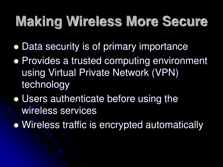 Making Wireless More Secure