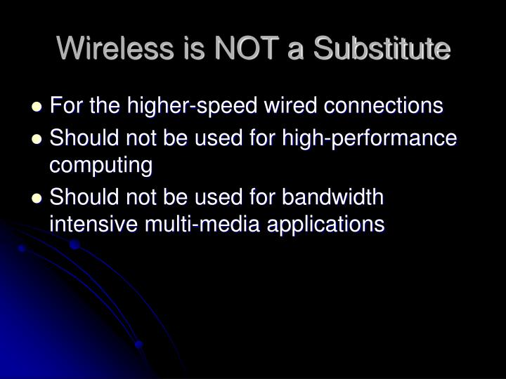 Wireless is NOT a Substitute