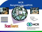 ncr neighborhoodpos