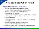 neighborhoodpos in retail