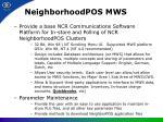 neighborhoodpos mws