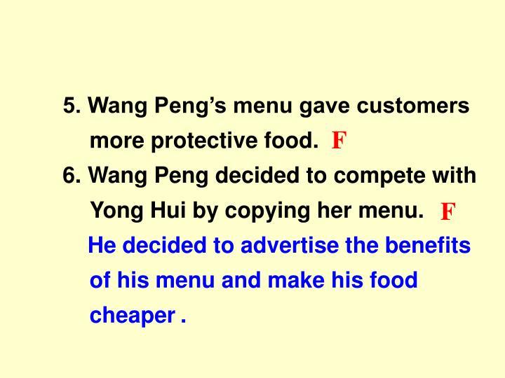 5. Wang Peng's menu gave customers more protective food.
