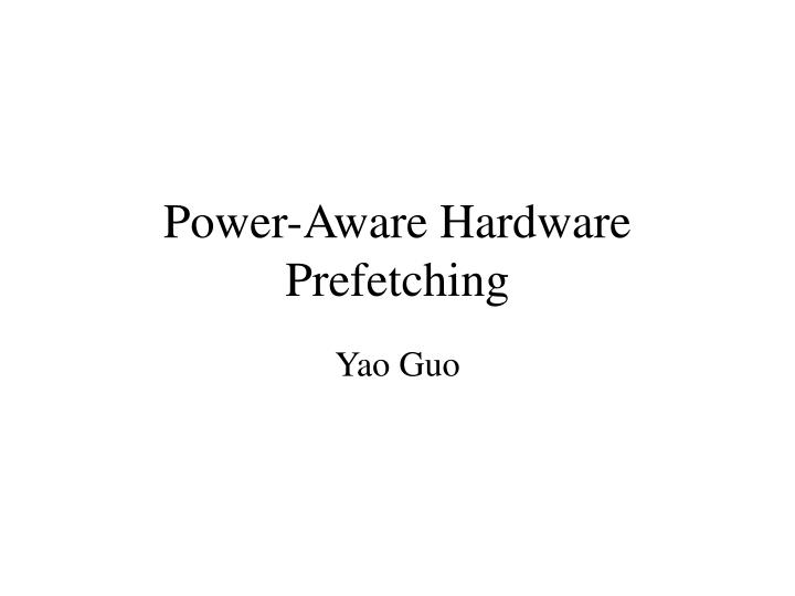 power aware hardware prefetching