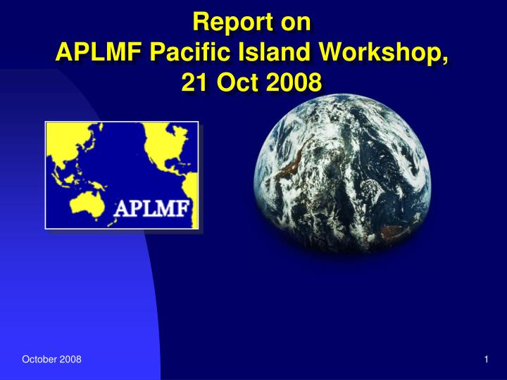 report on aplmf pacific island workshop 21 oct 2008