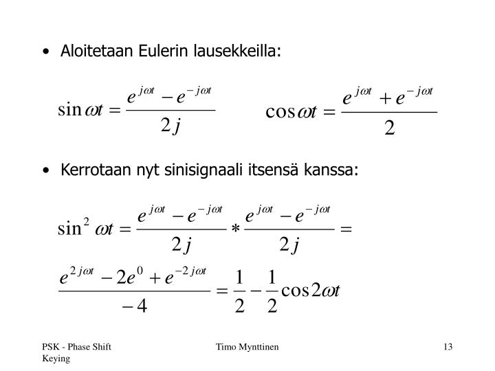 Aloitetaan Eulerin lausekkeilla: