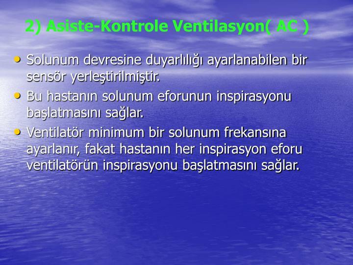 2) Asiste-Kontrole Ventilasyon( AC )