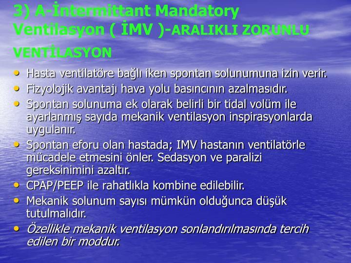 3) A-İntermittant Mandatory Ventilasyon ( İMV )-