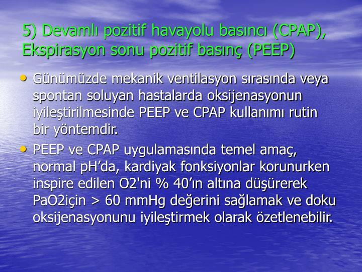 5) Devamlı pozitif havayolu basıncı (CPAP), Ekspirasyon sonu pozitif basınç (PEEP)
