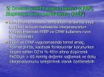 5 devaml pozitif havayolu bas nc cpap ekspirasyon sonu pozitif bas n peep
