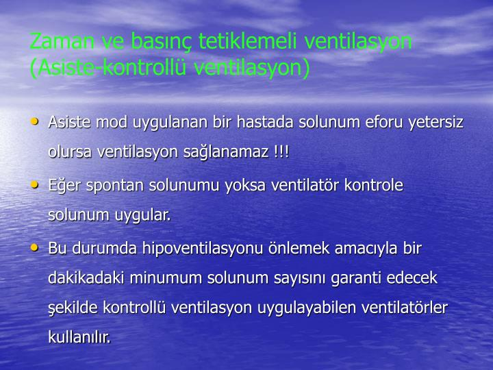 Zaman ve basınç tetiklemeli ventilasyon (Asiste-kontrollü ventilasyon)