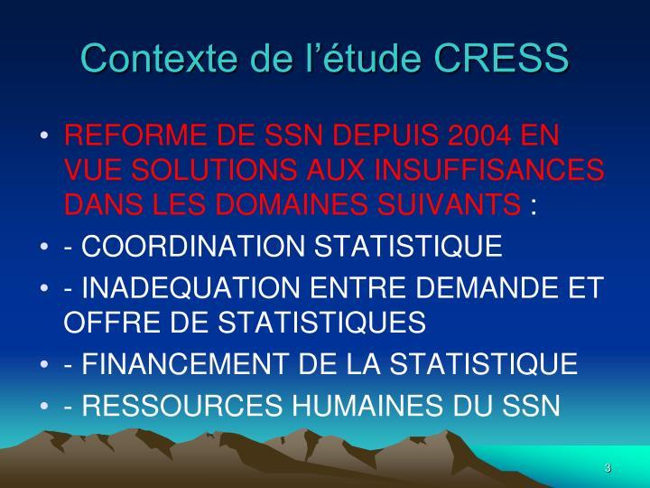 Contexte de l'étude CRESS