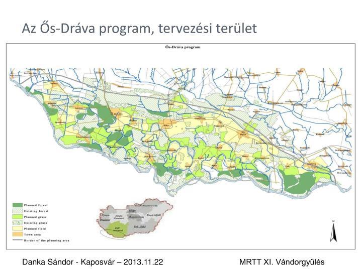 Az Ős-Dráva program, tervezési terület