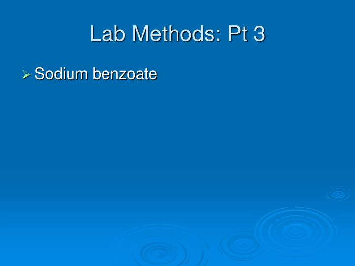 Lab Methods: Pt 3
