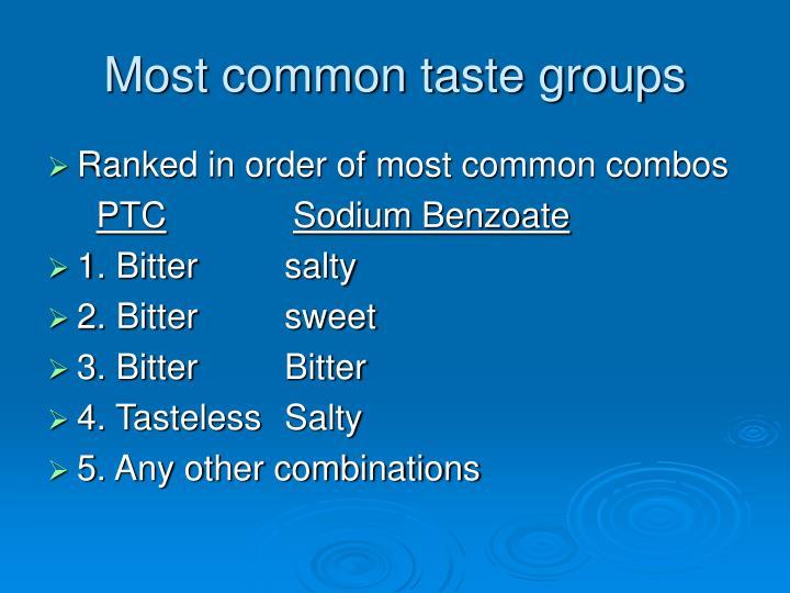 Most common taste groups