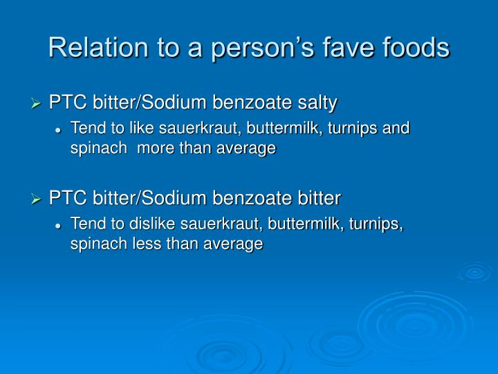 PTC bitter/Sodium benzoate salty