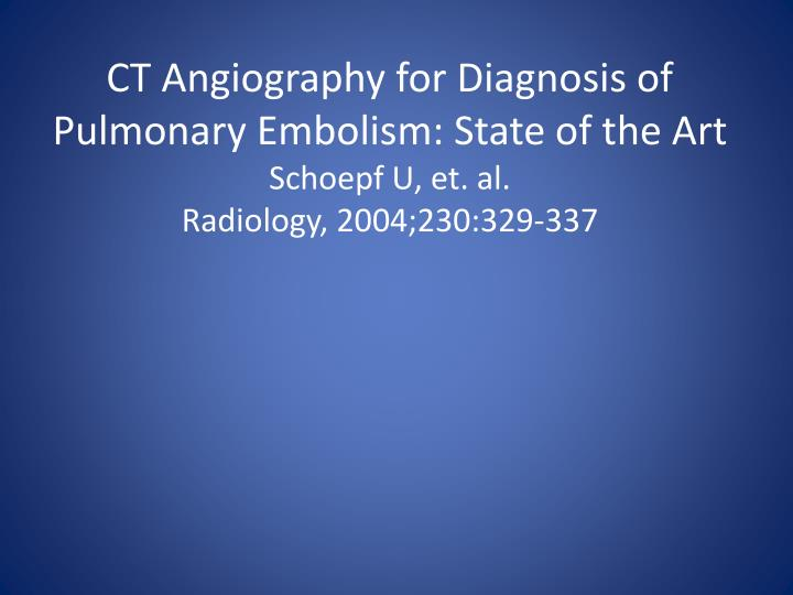 CT Angiography for Diagnosis of Pulmonary Embolism: State of the Art