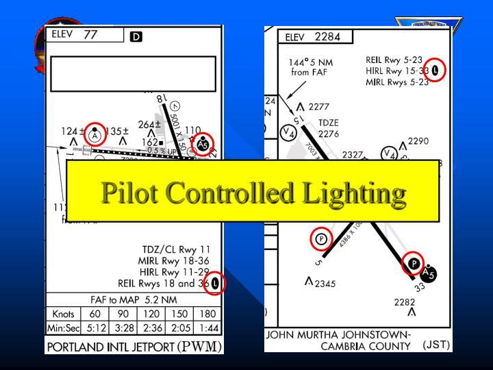 Pilot Controlled Lighting