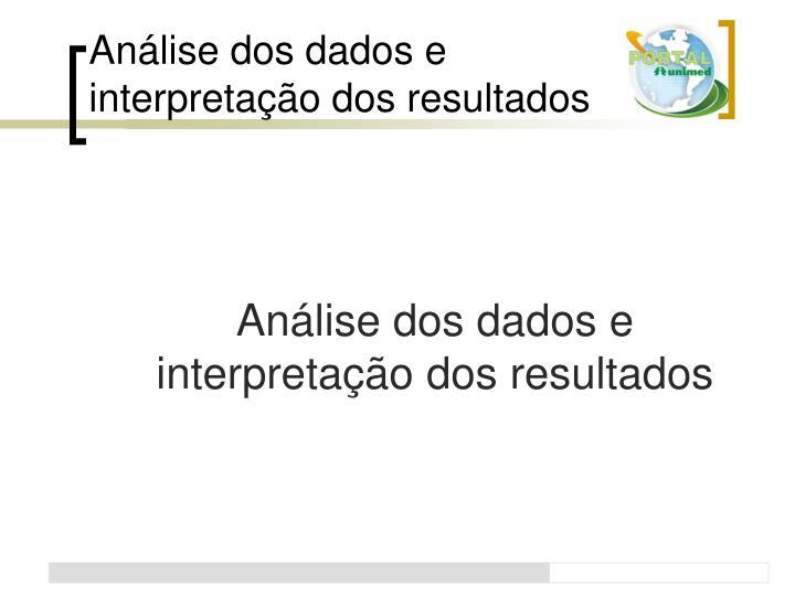 Análise dos dados e interpretação dos resultados