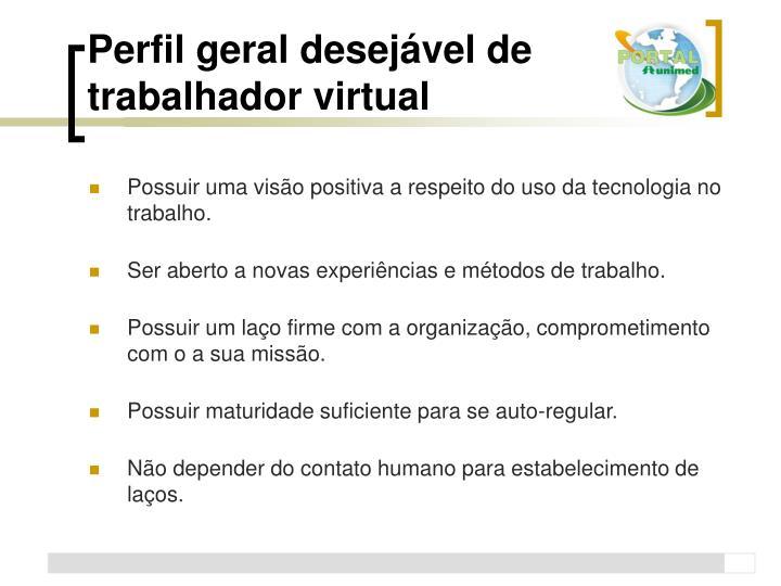 Perfil geral desejável de trabalhador virtual