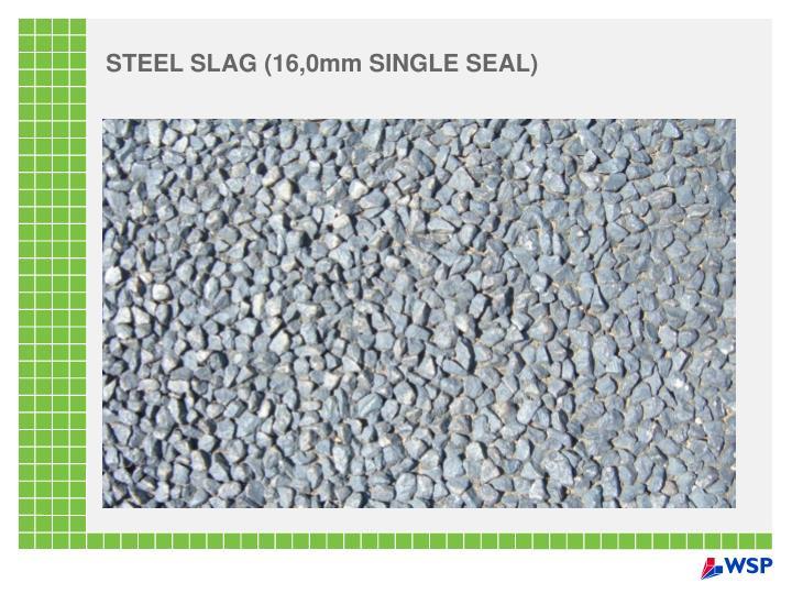 STEEL SLAG (16,0mm SINGLE SEAL)
