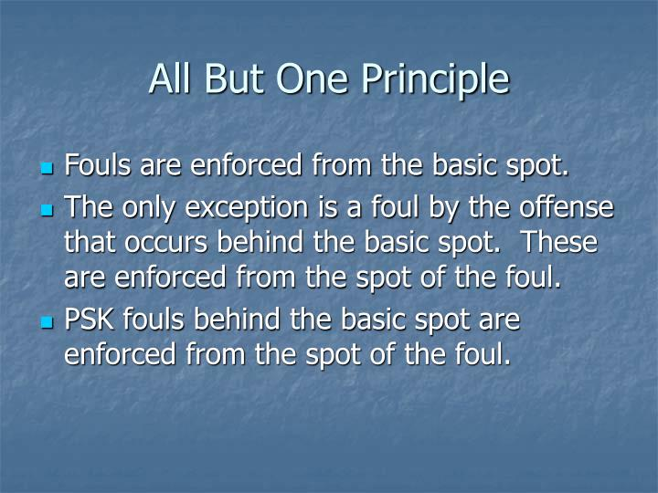 All But One Principle