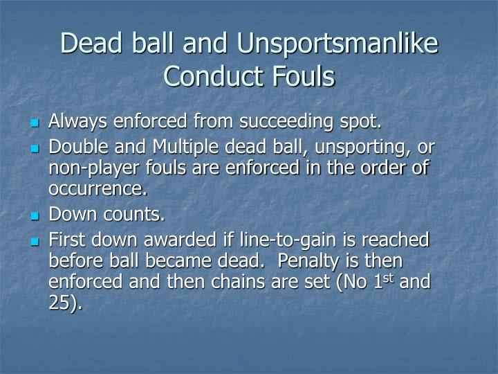 Dead ball and Unsportsmanlike Conduct Fouls