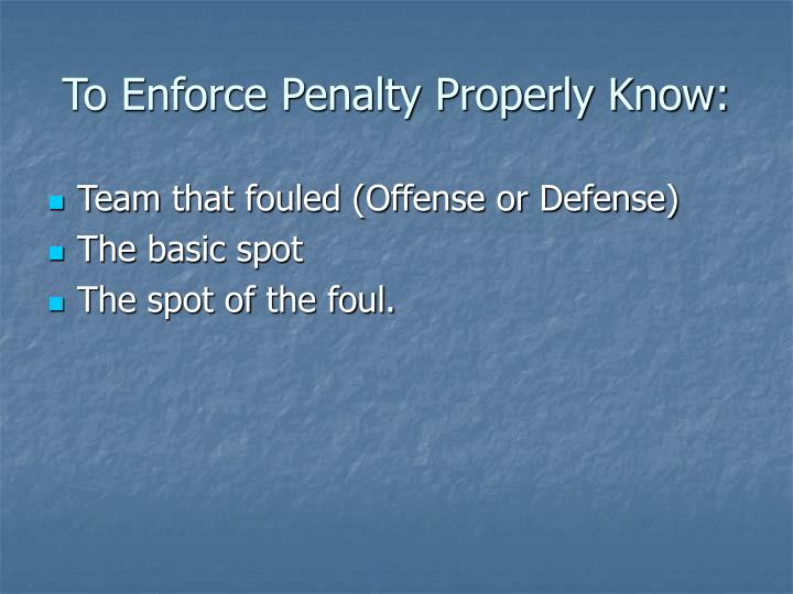 To Enforce Penalty Properly Know: