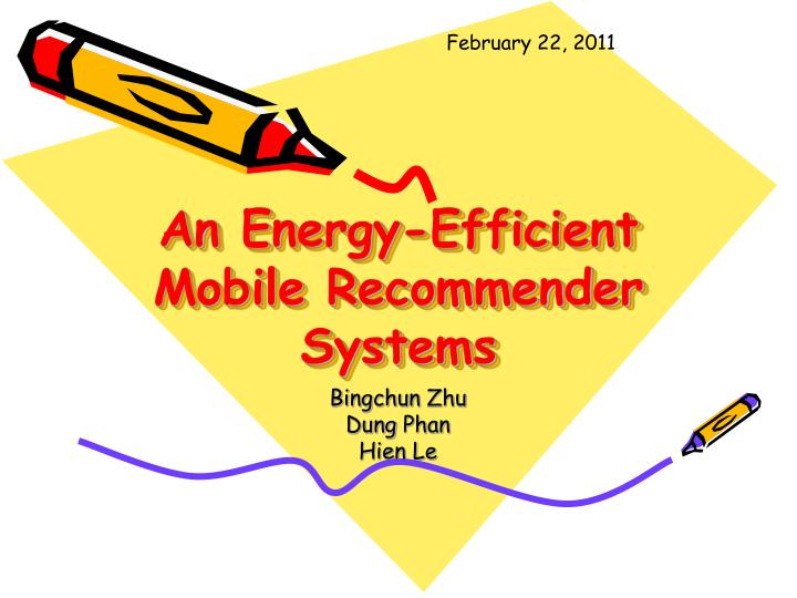 An energy efficient mobile recommender systems
