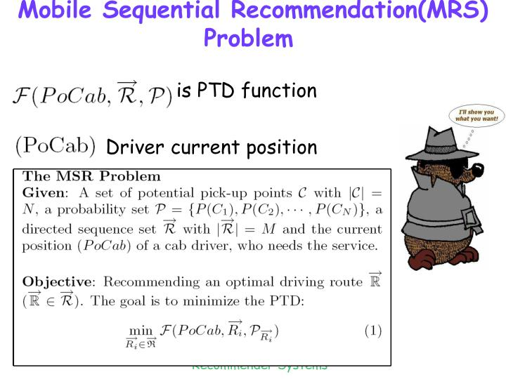 Mobile Sequential Recommendation(MRS) Problem