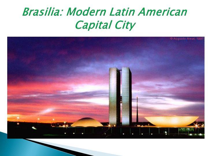 Brasilia: Modern Latin American Capital City