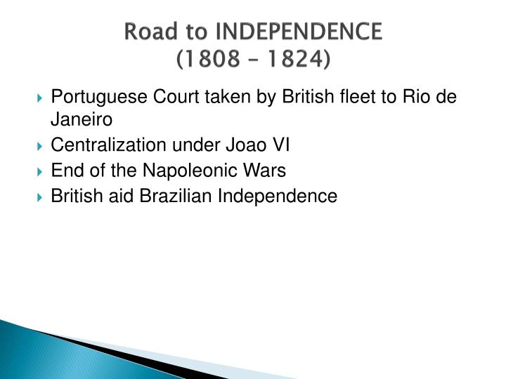 Road to INDEPENDENCE