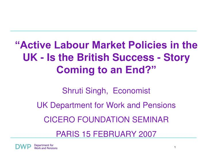 """""""Active Labour Market Policies in the UK - Is the British Success - Story Coming to an End?"""""""