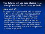 this tutorial will use case studies to go through each of these three methods