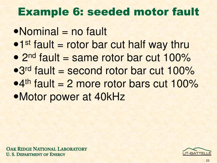 Example 6: seeded motor fault