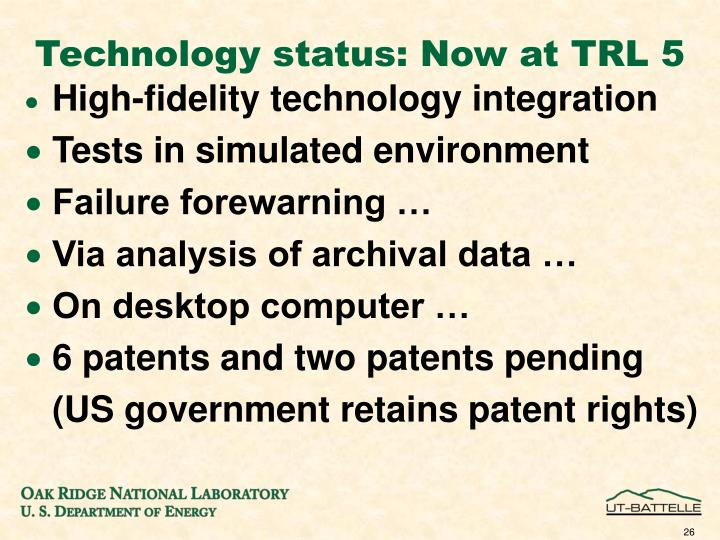 Technology status: Now at TRL 5