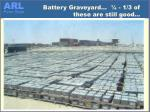 battery graveyard 1 3 of these are still good