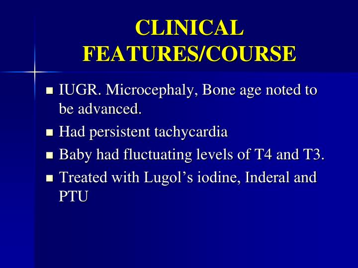 CLINICAL FEATURES/COURSE