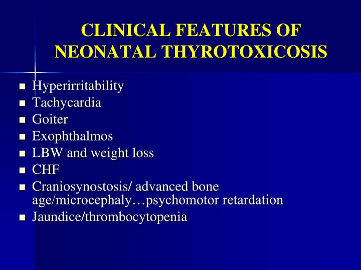CLINICAL FEATURES OF NEONATAL THYROTOXICOSIS