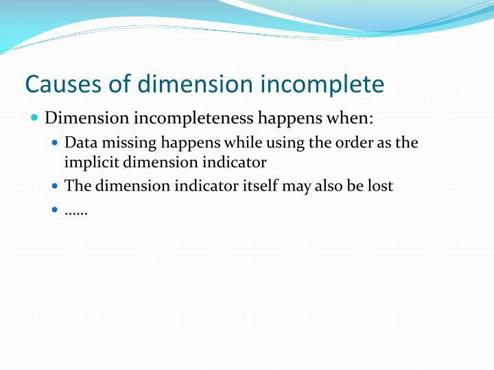 Causes of dimension incomplete