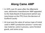 along came amp