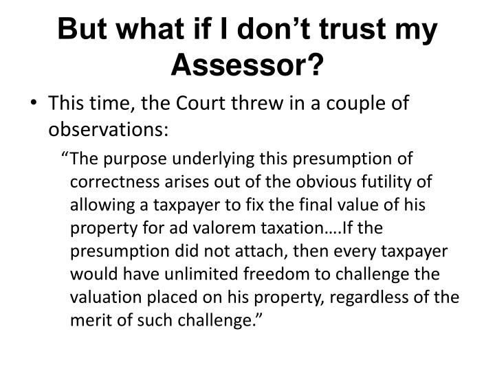 But what if I don't trust my Assessor?