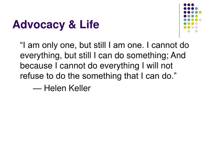 Advocacy & Life