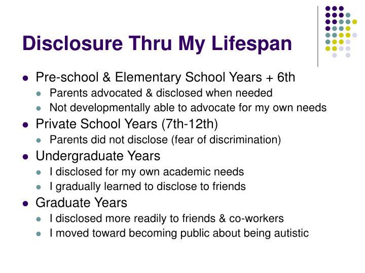 Disclosure Thru My Lifespan