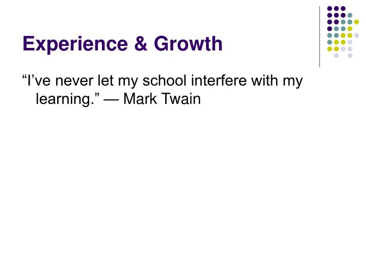 Experience & Growth